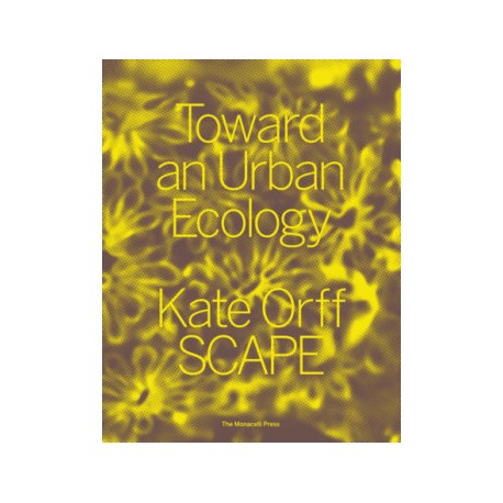 Toward an Urban Ecology Kate Orff SCAPE