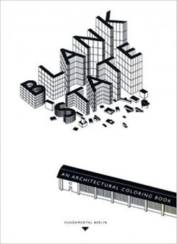 Blank State - An Architectural Coloring Book by Fundamental.Berlin