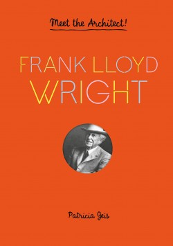 Meet the Architect! Frank Lloyd Wright