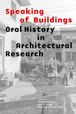Speaking of Buildings - Oral History in Architectural Research