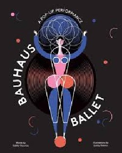 Bauhaus Ballet A Pop-up Performance