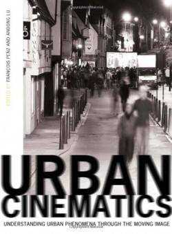Urban Cinematics: Understanding Urban Phenomena through the Moving Image