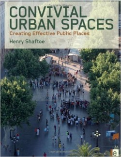 Convivial Urban Spaces crating effective Public Places