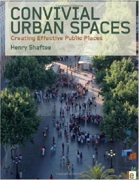 Convivial Urban Spaces crating effective Public Places