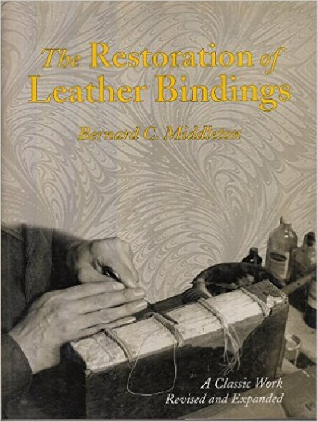 The Restoration of Leather Bindings - a classic work revised and expanded