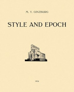Style and Epoch: Issues in Modern Architecture 1924 Facsimile Edition