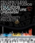 Education Architecture Urbanism: Feilden Clegg Bradley Studios - Three University Projects