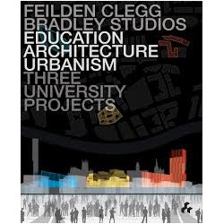 Education Architecture Urbanism: Feilden Clegg Bradley Studios - Three University Projects
