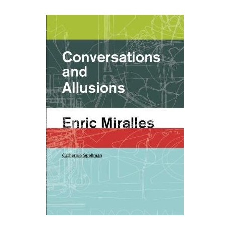 Conversations and Allusions Enric Miralles