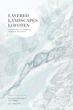 Layered Landscapes Lofoten - Understanding of Complexity, Otherness and Change