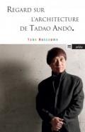 Regards sur l'Architecture de Tadao Ando