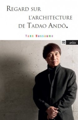 Regards sur l'Architecture de Tadao Ando