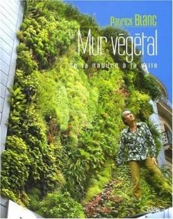 Le Mur Végétal De la Nature à la ville