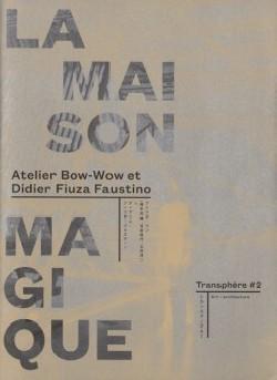 La Maison Magique Atelier Bow-Wow et Didier Fiuza Faustino Transphère  2