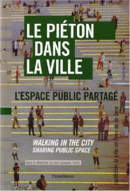 Le piéton dans la ville. L'espace public partagé. Walking in the city , sharing public space