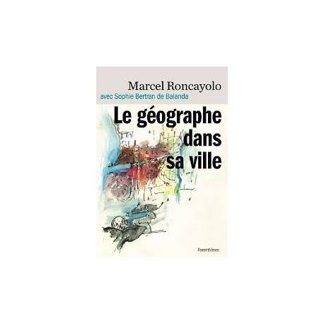 Marcel Roncayolo Le géographe dans sa ville