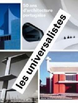 Les universalistes 50 ans d'architecture portugaise