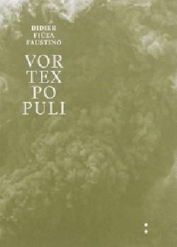Didier Fiúza Faustino Vortex Populi