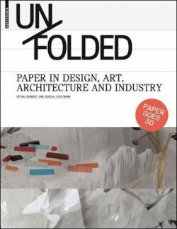 Unfolded Paper in Design, Art, Architecture and Industry