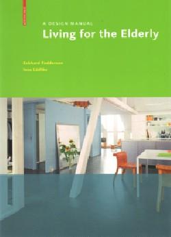 Living for the Elderly - A Design Manual