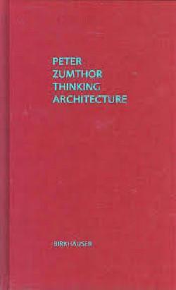 Peter Zumthor - Thinking Architecture 3ª Edição Revista e Ampliada