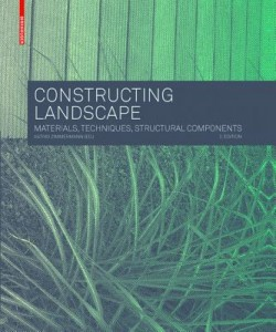 Constructing Landscape - Materials, Techniques, Structural Components