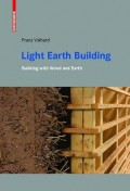 Light Earth Building. A Handbook for building with wood and Earth