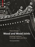 Wood and wood joints building traditions in Europe, Japan and China