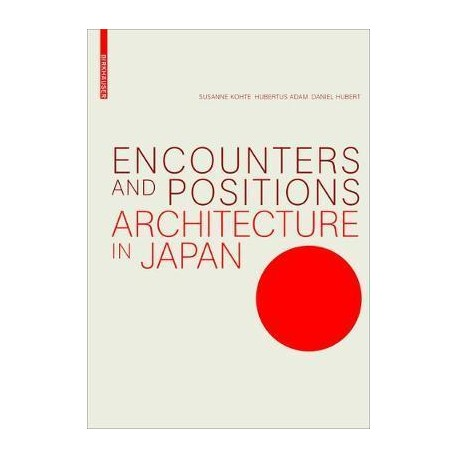 Encounters and Positions Architecture in Japan