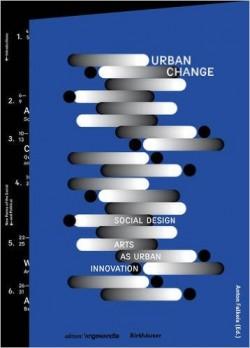Urban change social design arts as urban innovation
