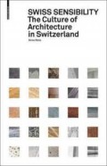 Swiss Sensibility The Culture of Architecture in Switzerland
