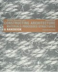Constructing Architecture - Materials Processes Structures A Handbook Fourth Edition
