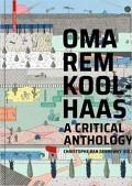 OMA/Rem Koolhaas - A Critical Reader