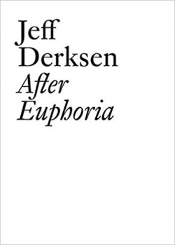 Jeff Derksen After Euphoria