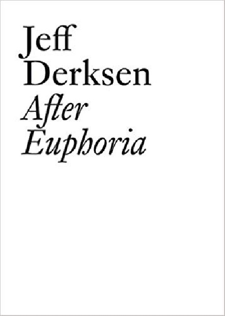 Jeff Derksen After Euphoria