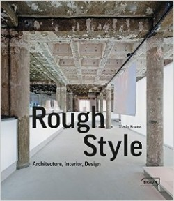 Rough Style Architecture, Interior, Design