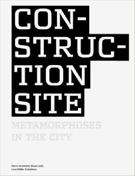 Construction Site - metamorphoses in the city