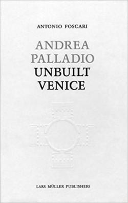 Andrea Palladio Unbuilt Venice