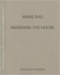 Wang Shu - Imagining the House