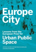 Europe City Lessons from the European Prize for Urban Public Space