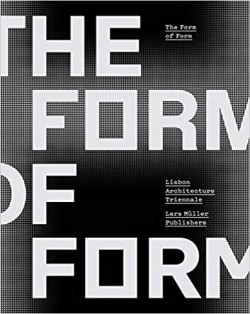 The Form of Form Lisbon Architecture Triennale