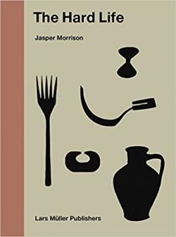 The Hard Life Jasper Morrison