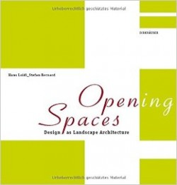 Opening Spaces Design as Landscape