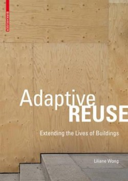 Adaptive Reuse Extending the Lives of Buildings