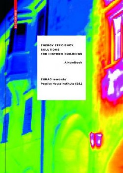 Energy efficiency solutions for historic buildings a Handbook