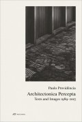 Architectonica Percepta Texts and Images 1989-2015 Paulo Providência