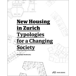 New Housing in Zurich Typologies for a Changing Society