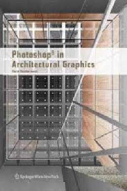 Photoshop in Archtectural Graphics