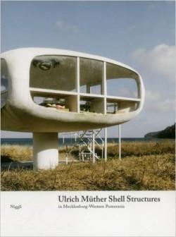 Ulrich Müther Shell Structures in Mecklenburg-Western Pomerania