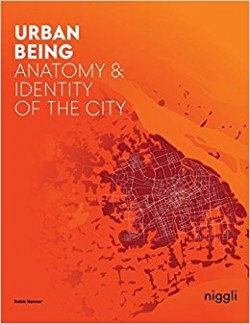 Urban Being Anatomy & Identity of the City
